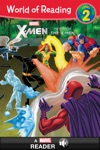 World Of Reading X-Men  The Story Of The X-Men