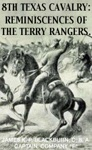8th Texas Cavalry Reminiscences Of The Terry Rangers
