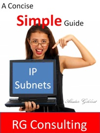 DOWNLOAD OF CONCISE AND SIMPLE GUIDE TO IP SUBNETS PDF EBOOK