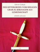 Der Ritterorden vom heiligen Grab zu Jerusalem als Gemeinschaft