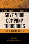 2001 Innovative Ways To Save Your Company Thousands By Reducing Costs