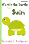 Wurtle The Turtle Takes A Swim