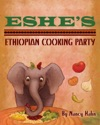 Eshes Ethiopian Cooking Party