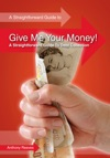 Give Me Your Money - A Straightforward Guide To Debt Collection