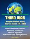Third War Irregular Warfare On The Western Border 1861-1865 - Civil War Confederate Guerrillas Abolitionists Bushwhackers Cherokee Jayhawkers Highwaymen Indian Territory-Arkansas