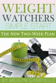 Weight Watchers Simple Start Recipes: The New Two-Week Plan!