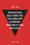 Enhancing Self-Directed Vocabulary Learning Research And Practice