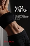 Gym Crush No 1 In The Series Catalinas Adventures In California Lesbian Erotica