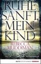 Ruhe sanft, mein Kind von Rebecca Muddiman