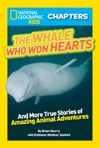National Geographic Kids Chapters The Whale Who Won Hearts