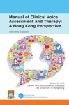 Manual Of Clinical Voice Assessment And Therapy A Hong Kong Perspective
