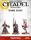 How To Paint Citadel Miniatures Dark Elves