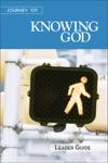 Journey 101 Knowing God - Leader Guide