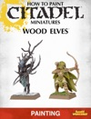 How To Paint Citadel Miniatures Wood Elves