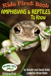 Kids First Book -  Amphibians  Reptiles To Know