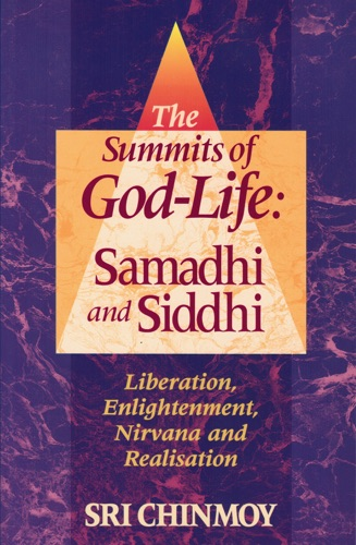 The Summits of God-Life Samadhi and Siddhi