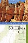 Explorers Guide 50 Hikes In Utah
