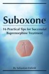 Suboxone 16 Practical Tips For Successful Buprenorphine Treatment