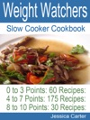 Weight Watchers Slow Cooker Cookbook