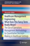 Healthcare Management Engineering What Does This Fancy Term Really Mean