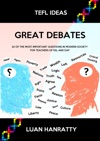 Great Debates 24 Of The Most Important Questions In Modern Society For Teachers Of ESL And EAP