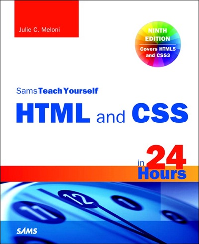 HTML and CSS in 24 Hours Sams Teach Yourself Updated for HTML5 and CSS3 9e