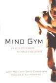 Mind Gym : An Athlete's Guide to Inner Excellence - Gary Mack & David Casstevens Cover Art
