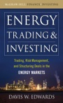 Energy Trading And Investing  Trading Risk Management And Structuring Deals In The Energy Market