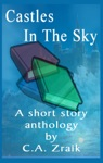 Castles In The Sky Fantasy Short Story Collection