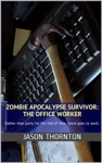 Zombie Apocalypse Survivor The Office Worker
