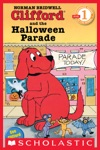 Scholastic Reader Level 1 Clifford And The Halloween Parade