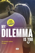 Cristina Chiperi - My Dilemma Is You. Un nuevo amor. O dos... (Serie My Dilemma Is You 1) portada