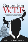 Generation WTF How Millennials Can Stop The Mushrooming Costs Of Social Security Medicaid And Medicare