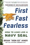 First Fast Fearless How To Lead Like A Navy SEAL