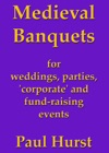 Medieval Banquets For Weddings Parties Corporate And Fund Raising Events
