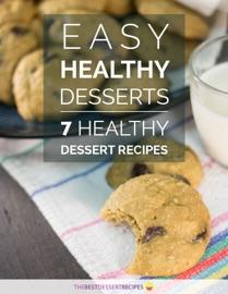 DOWNLOAD OF EASY HEALTHY DESSERTS 7 HEALTHY DESSERT RECIPES PDF EBOOK