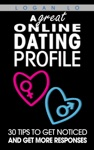 A Great Online Dating Profile 30 Tips To Get Noticed And Get More Responses