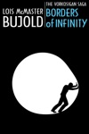 Borders Of Infinity 3-Novella Collection - Vorkosigan Saga