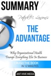 Patrick M Lencionis The Advantage Why Organizational Health Trumps Everything Else In Business Summary
