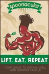 Lift Eat Repeat Your Guide To Eating Well While Gaining Muscle