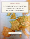 A Catholic Prep School Teachers Guide To European History