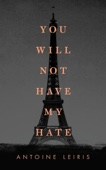 You Will Not Have My Hate - Antoine Leiris Cover Art