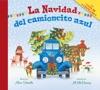 La Navidad Del Camioncito Azul Little Blue Trucks Christmas Spanish Edition