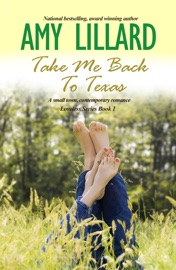 TAKE ME BACK TO TEXAS: A SMALL TOWN CONTEMPORARY ROMANCE