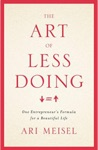The Art Of Less Doing One Entrepreneurs Formula For A Beautiful Life