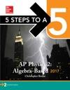 5 Steps To A 5 AP Physics 2 Algebra-Based 2017