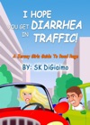 I Hope You Get Diarrhea In Traffic