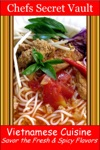 Vietnamese Cuisine Savor The Fresh  Spicy Flavors