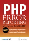 PHP Error Reporting How To Do It Right