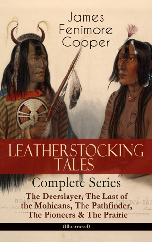 LEATHERSTOCKING TALES  Complete Series The Deerslayer The Last of the Mohicans The Pathfinder The Pioneers  The Prairie Illustrated